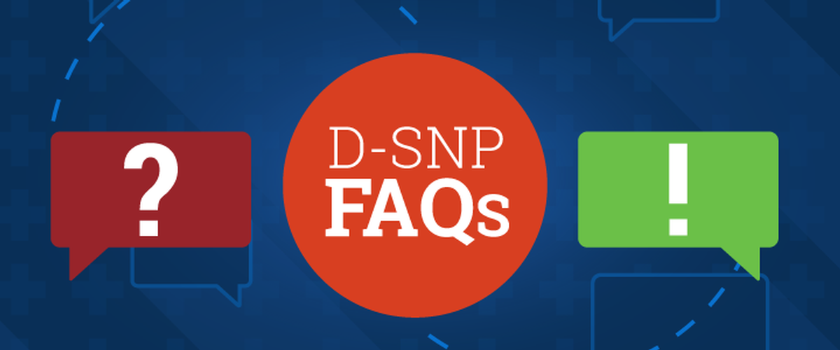 Understanding Dual Eligible Special Needs Plans (D-SNPs)