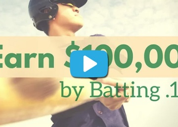 Earn $100,000 by Batting .100